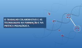 O TRABALHO COLABORATIVO E AS TECNOLOGIAS DE INFORMAÇÃO E