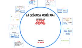 Copy of Création Monétaire
