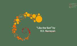 """""""Like the Sun"""" by R.K. Narrayan"""