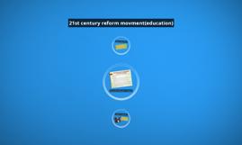 21st century reform movment(education)