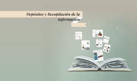 Depósitos y Recopilación de Información