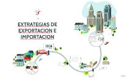 EXTRATEGIAS DE EXPORTACION E IMPORTACION