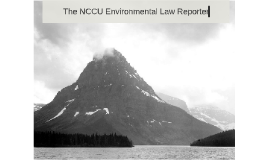 The NCCU Environmental Law Reporter