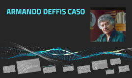 Copy of ARMANDO DEFFIS CASO