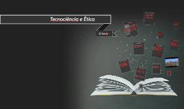 Tecnociência e Ética