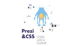 Prezi & CSS: Code Like a Champ - Ambassador Edition