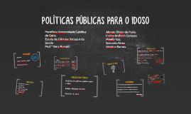 POLÍTICAS PÚBLICAS PARA O IDOSO