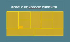 MODELO DE NEGOCIO ORIGEN SP