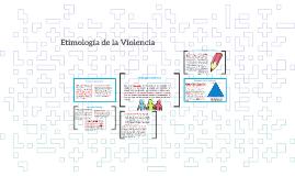 Copy of Etimología de la Violencia