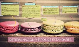 Copy of DETERMINACIÓN Y TIPOS DE ESTANDARES.