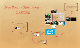 New Faculty Orientation - How can eLearning help you?