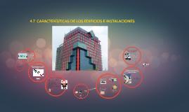 4.7 EDIFICIOS E INSTALACIONES