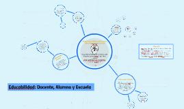 Educabilidad: Docente, Alumno y Escuela