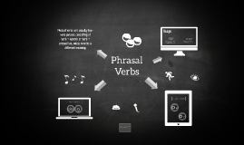 Copy of Phrasal Verbs