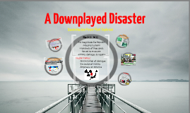 A Downplayed Disaster