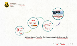 A função de Gestão de Sistemas de Informação