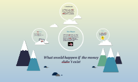 What would happen if  the money didn´t exist