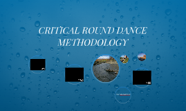 CRITICAL ROUND DANCE METHODOLOGY