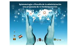 SINTESIS Epistemología o filosofía de la administración una propuesta de re fundamentación