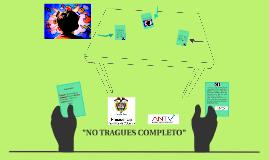 NO TRAGUES COMPLETO