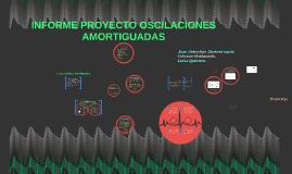 Copy of INFORME LABORATORIO OSCILACIONES AMORTIGUADAS
