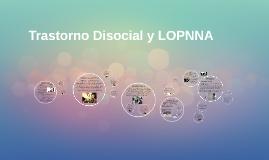 Trastorno Disocial y LOPNNA