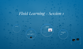 Fluid Learning - Session 1