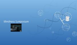 Blindness Symposium