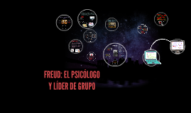 Copy of FREUD: EL PSICÓLOGO Y LÍDER DE GRUPO