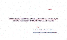 A PERCUSSÃO CORPORAL COMO CONSCIÊNCIA DA RELAÇÃO CORPO-VOZ N