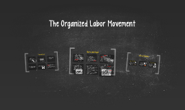 organized labor movement Cesar chavez and the organized labor movement the labor movement of earlier generations was reignited in part by the united farm workers (ufw), led by a labor union activist cesar chavez.