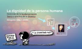 Copy of La dignidad de la persona humana