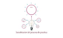Socializacion del proceso de practica