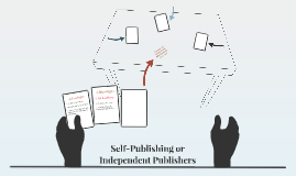 Self-Publishing or Independent Publishers