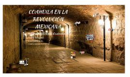 COAHUILA EN LA REVOLUCIÓN MEXICANA