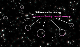 The Influences of Technology on Children