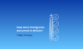 How were Immigrants welcomed in Britain?