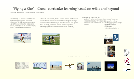 """""""Flying a Kite"""" - Cross-curricular learning based on wikis and beyond"""