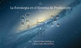 La Estrategia en el Sistema de Producción