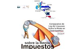 Copy of Comparativo de Ley del impuesto Sobre la Renta en Centroamér