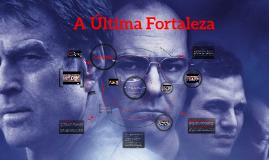 Copy of A ultima Fortaleza.