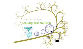 Spelling: Now and Then