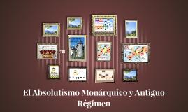 El Absolutismo Monárquico y Antiguo Régimen