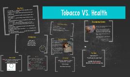 Tobacco VS. Health
