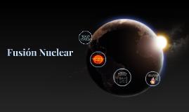 Copy of Fusión Nuclear