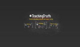 #TeachingTruth
