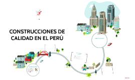 CONSTRUCCIONES DE CALIDAD EN EL PERÚ