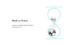 Music as Drama