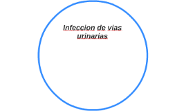 Infeccion de vias urinarias