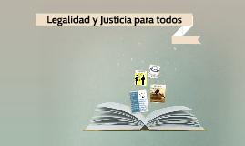 Legalidad y Justicia para todos